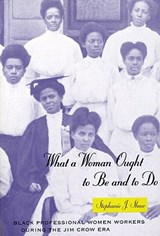 What a Woman Ought to be and to Do | Stephanie J. Shaw |