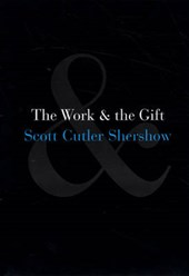 The Work and the Gift | Scott Cutler Shershow |