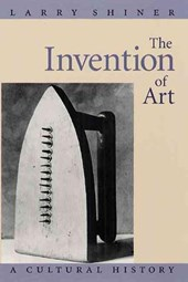 Invention of Art - A Cultural History
