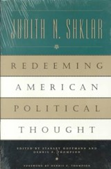 Redeeming American Political Thought (Paper) | Judith Shklar |