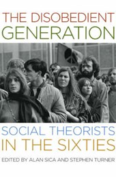 The Disobedient Generation - Social Theorists in the Sixties
