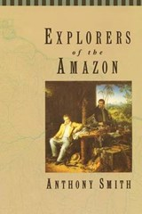 Explorers of the Amazon | Anthony Smith |