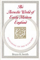 The Acoustic World of Early Modern England - Attending to the O-Factor (Paper) | Bruce Smith |