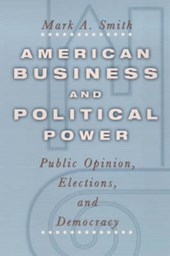 American Business & Political Power - Public Opinions, Elections & Democracy