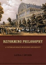 Reforming Philosophy - A Victorian Debate on Science and Society | Laura J Snyder |