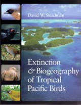 Extinction and Biogeography of Tropical Pacific Birds | David W Steadman |