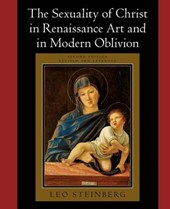 The Sexuality of Christ in Renaisance Art & in Modern Oblivion 2e Rev | Leo Steinberg |