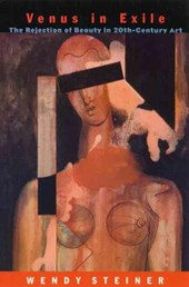 Venus in Exile - The Refection of Beauty in Twentieth-Century Art