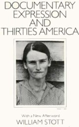 Documentary Expression & Thirties America | Stott |