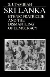 Sri Lanka - Ethnic Fratricide & the Dismantling of  Democracy