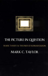 The Picture in Question - Mark Tansey and the Ends of Representation (Paper) | Mark C Taylor |