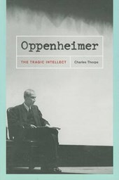Oppenheimer - The Tragic Intellect