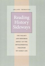 Reading History Sideways | Arland Thornton |