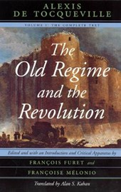 The Old Regime and the Revolution V 1 - The Complete Text | Alexis De Tocqueville |