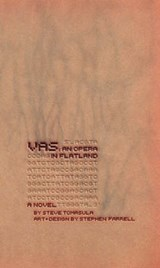 VAS: An Opera in Flatland - A Novel | Steve Tomasula |