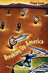 Breaking Up America - Advertisers & the New Media World (Paper)