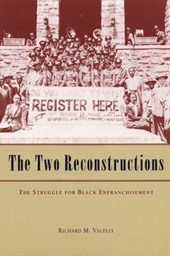 The Two Reconstruction - The Struggle for Black Enfranchisement