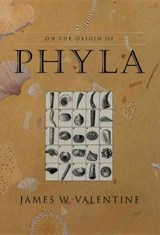 On the Origin of Phyla | James W Valentine |