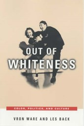 Out of Whiteness - Color, Politics & Culture | Vron Ware |