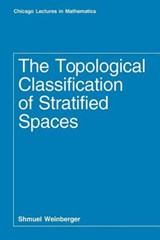 The Topological Classification of Stratified Spaces (Paper) | Weinberger |