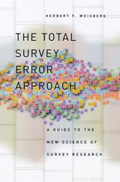 The Total Survey Error Approach - A Guide to the New Science of Survey Research
