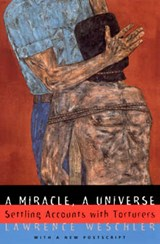 A Miracle, A Universe-Settling Accounts With Torturers | Lawrence Weschler |