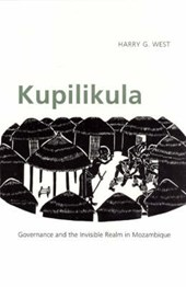 Kupilikula - Governance and the Invisible Realm in  Mozambique