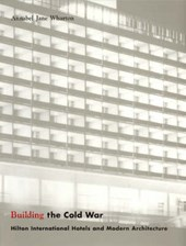 Building the Cold War - Hilton International Hotels and Modern Architecture