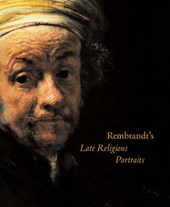 Rembrandt's Late Religious Portraits