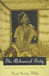 The Alchemical Body - Siddha Traditions in Medieval India (Paper)