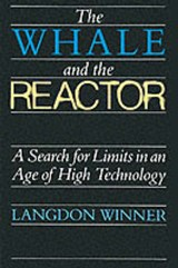 The Whale and the Reactor | Langdon Winner |