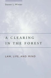 A Clearing in the Forest - Law, Life and Mind