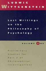 Last Writings on the Philosophy of Psychology V 1  - Preliminary Studies for Part II Of Philosophical Investigations | Ludwig Wittgenstein |