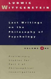 Last Writings on the Philosophy of Psychology V 1  - Preliminary Studies for Part II Of Philosophical Investigations