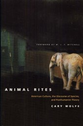 Animal Rites - American Culture, the Discourse of Species & Posthumanism