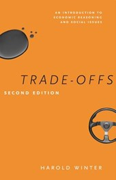 Trade-Offs 2e - An Introduction to Economic Reasoning and Social Issues