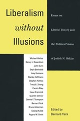 Liberalism Without Illusions - Essays on Liberal Theory & the Political Vision of Judith N Shklar (Paper) | Bernard Yack |