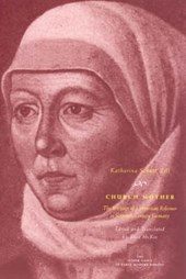Church Mother - The Writings of a Protestant Reformer in Sixteenth-Century Germany
