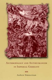 Anthropology & Antihumanism in Imperial Germany