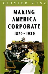 Making America Corporate, 1870-1920 (Paper)