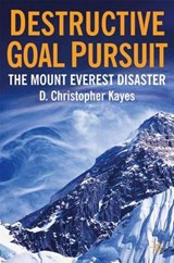 Destructive Goal Pursuit | D. Kayes |
