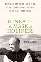 Beneath the Mask of Holiness | Mark Shaw |