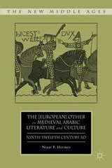 The European Other in Medieval Arabic Literature and Culture | Nizar F. Hermes |