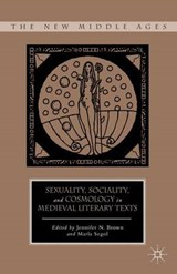 Sexuality, Sociality, and Cosmology in Medieval Literary Texts |  |