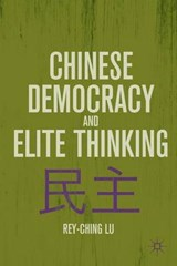 Chinese Democracy and Elite Thinking | Rey-Ching Lu |