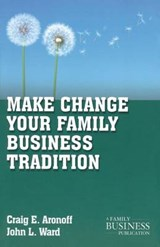 Make Change Your Family Business Tradition | John L. Ward |