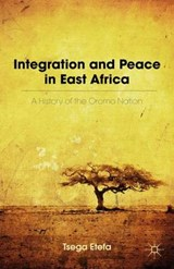 Integration and Peace in East Africa | Tsega Etefa |
