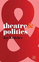 Theatre and Politics | Joe Kelleher |