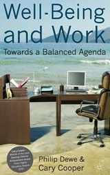 Well-Being and Work | Dewe, Philip ; Cooper, Cary |