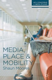 Media, Place and Mobility | Shaun Moores |